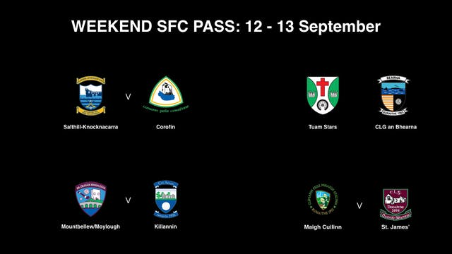 GALWAY SFC Quarter Finals Weekend Pass (12-13/09)