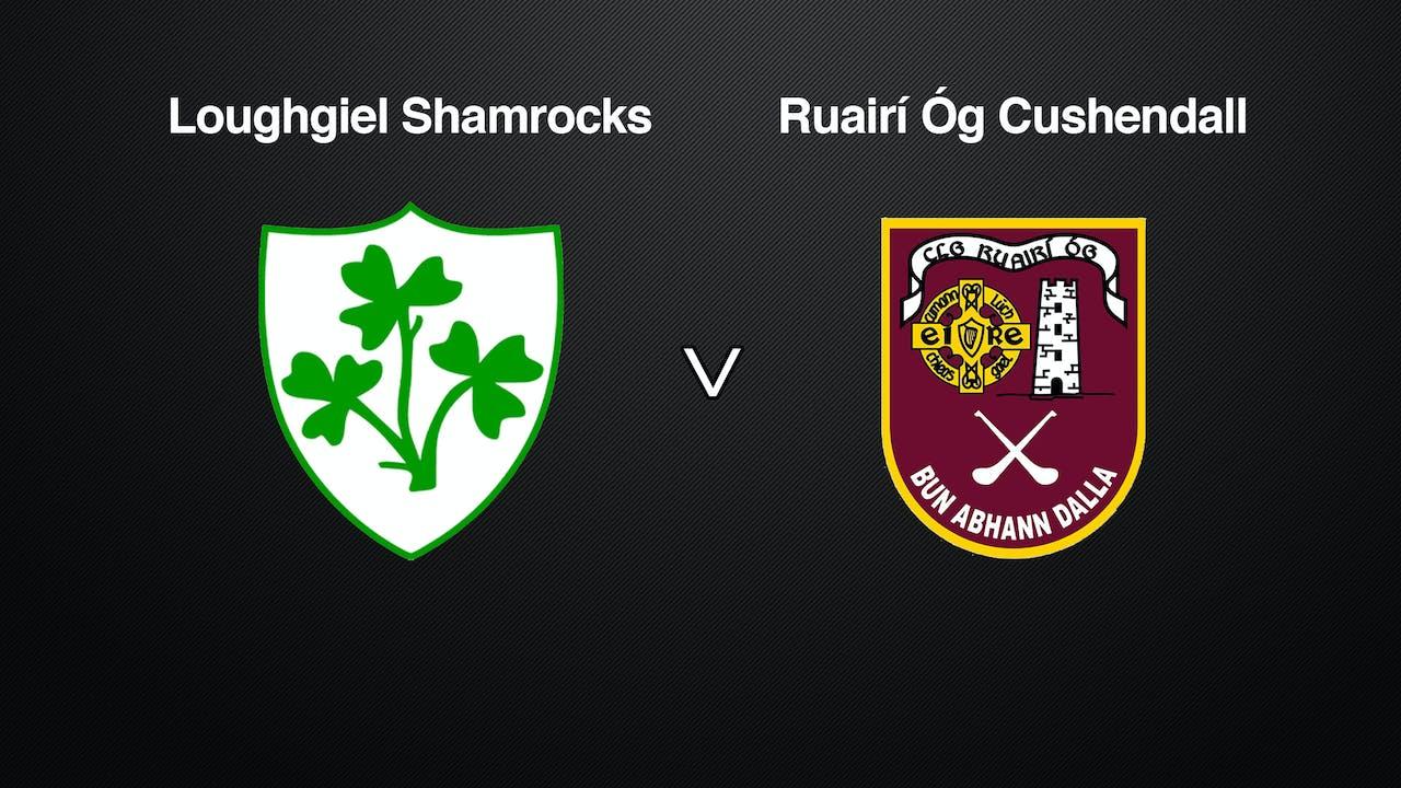 ANTRIM SHC Loughgiel Sham's v Ruairí Óg Cushendall