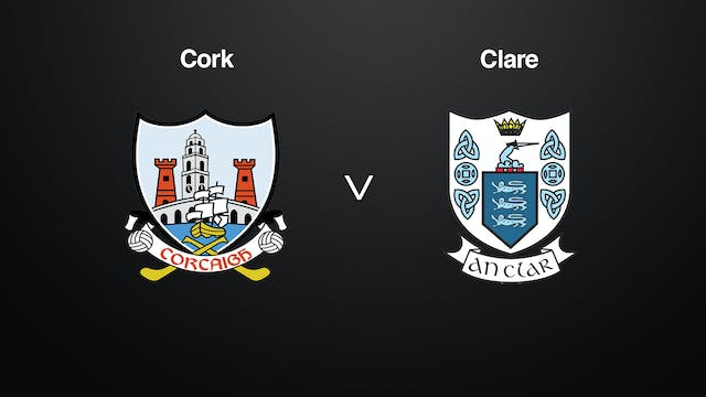 MUNSTER MHC Quarter-Final, Cork v Clare