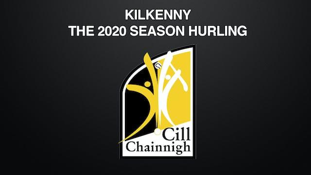 KILKENNY - THE 2020 SEASON HURLING