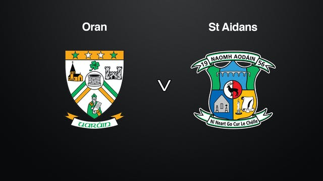 ROSCOMMON IFC Oran v St Aidans