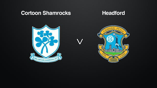 GALWAY Claregalway Hotel SFC Cortoon Shamrocks v Headford