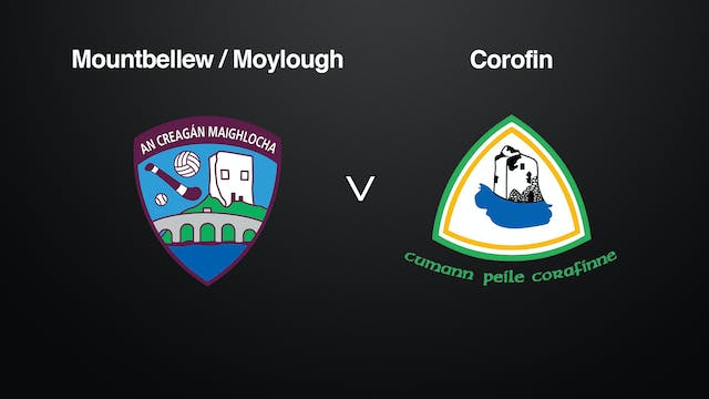 GALWAY SFC Semi-Final Mountbellew/Moylough v Corofin