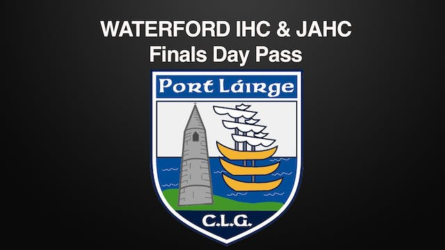 WATERFORD IHC & JAHC Finals 2 Game Day Pass 02/10