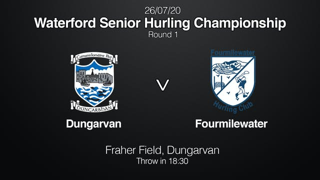 WATERFORD SHC Dungarvan v Fourmilewater