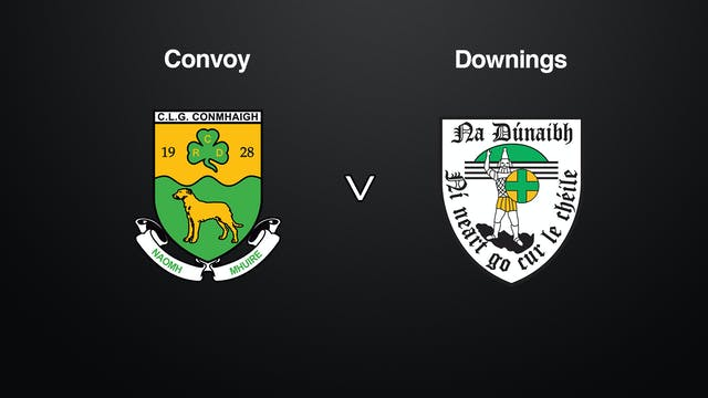 DONEGAL JFC Final, Convoy v. Downings