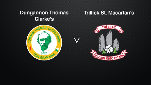 TYRONE SFC Final Part 2,  Dungannon Thomas Clarke's v Trillick St. Macartan's
