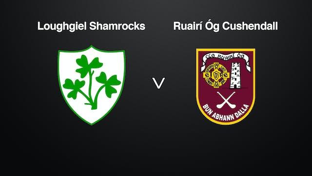 ANTRIM SHC Loughgiel Shamrocks v Ruairí Óg Cushendall