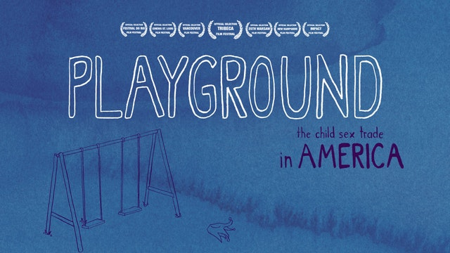 PLAYGROUND: The Child Sex Trade in America (with Bonus Material!)