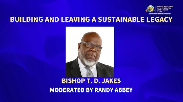 Leaving a Sustainable Legacy with Bishop T.D. Jakes