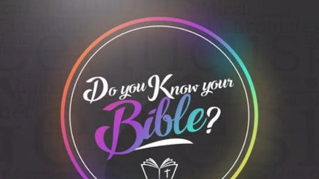 Do You Know Your Bible? Ep. 6