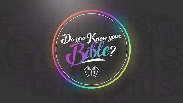 Do You Know Your Bible, Ep. 4