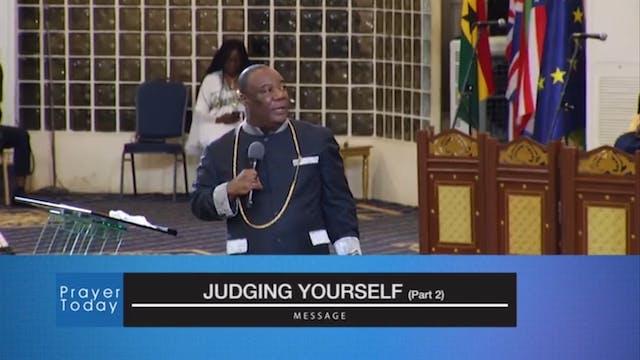Judging Yourself - Part 2| Prayer Tod...
