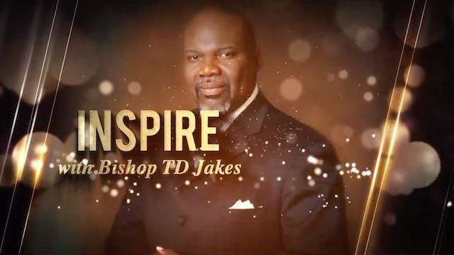 Bishop T.D. Jakes | Inspire