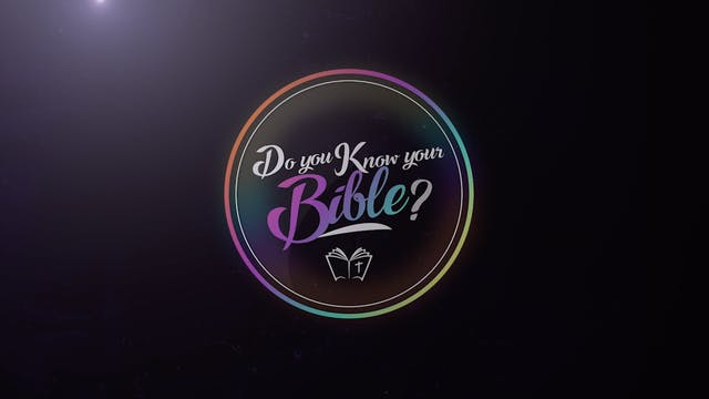 Episode 7 | Do You Know Your Bible?