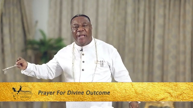 Prayer For Divine Outcome | Prayers and Proclamations