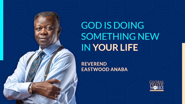 God Is Doing Something New In Your life - Rev Eastwood Anaba