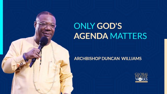 Only God's Agenda Matters - Archbisho...