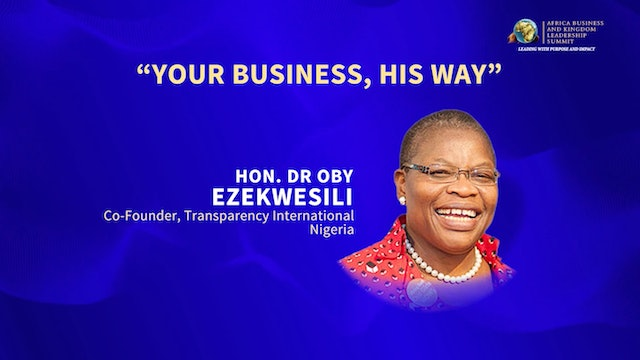 Your Business, His Way with Dr. Oby Ezekwesili