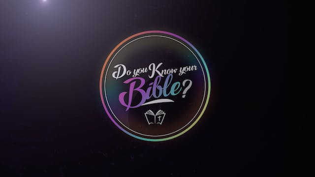 Episode 8 | Do You Know Your Bible?