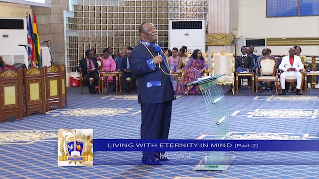 Living with Eternity in Mind | Archbishop Nicholas Duncan-Williams