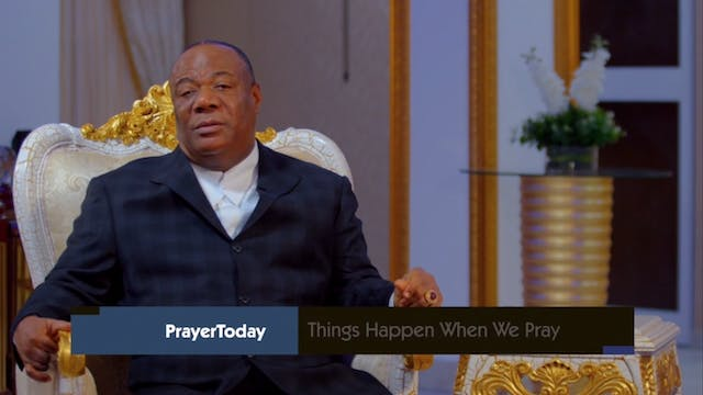 Things Happen When We Pray | Prayer T...