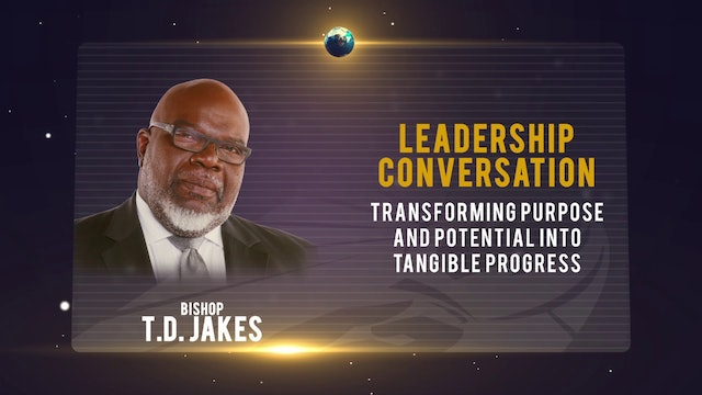 The Leadership Conversation with Bishop T.D. Jakes