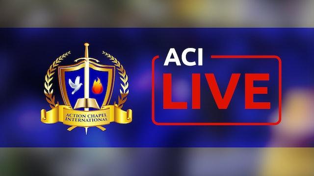 ACI LIVE- July 22, 2018- 10 am service