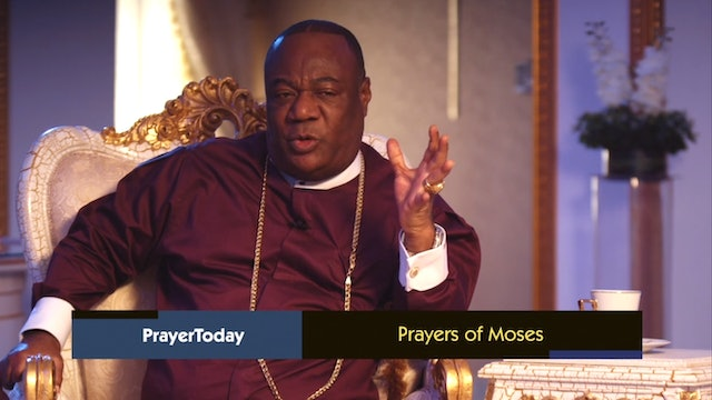 The Prayers of Moses | Prayer Today with Archbishop Nicholas Duncan-Williams