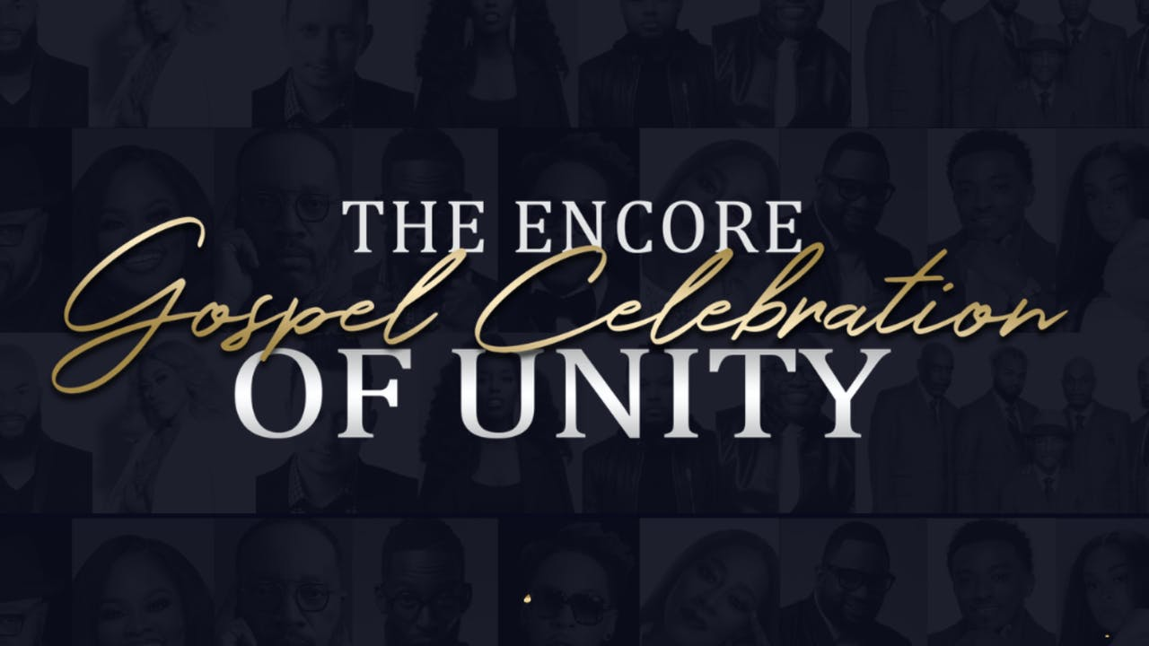 The 2021 Encore Gospel Celebration of Unity