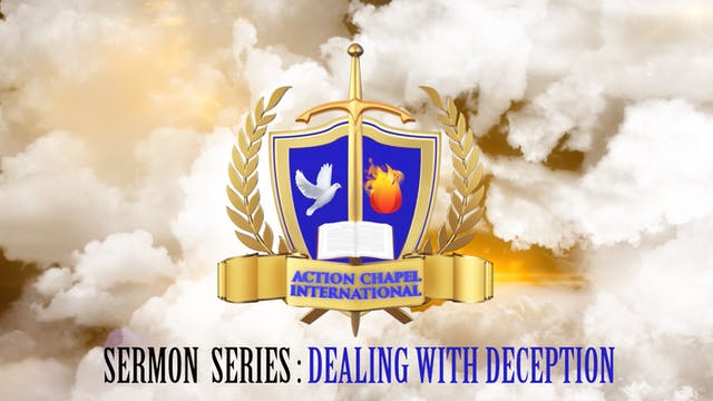 NDW SERMON SERIES- Dealing with Decep...