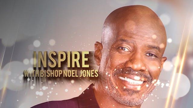 Bishop Noel Jones | Inspire