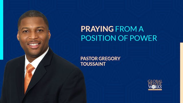 Praying From A Position Of Power - Pa...