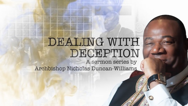 NDW Sermon Series- DEALING WITH DECEPTION