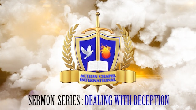 NDW SERMON SERIES- Dealing with Deception (1 of 4)