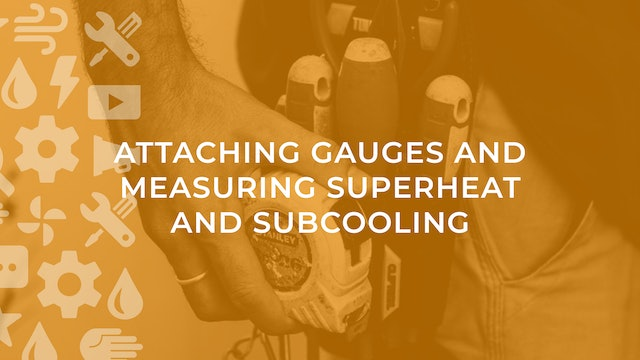 Attaching Gauges and Measuring Superheat and Subcooling