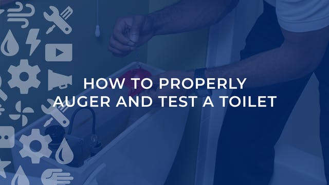 How to Properly Auger and Test a Toilet