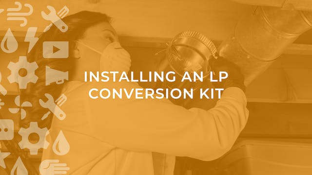 Installing an LP Conversion Kit