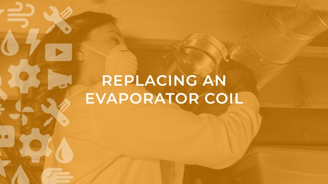 Replacing an Evaporator Coil