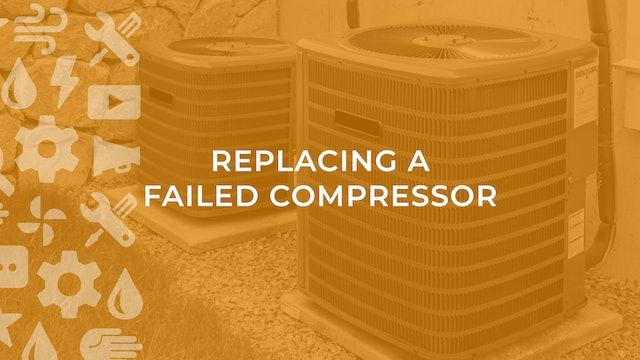 Replacing a Failed Compressor