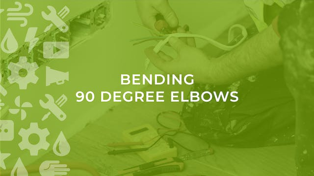 Bending 90 Degree Elbows