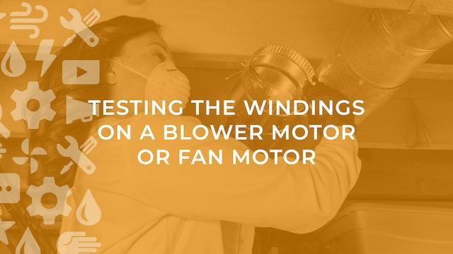 Testing the Windings on a Blower Motor or Fan Motor