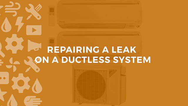 Repairing a Leak on a Ductless System