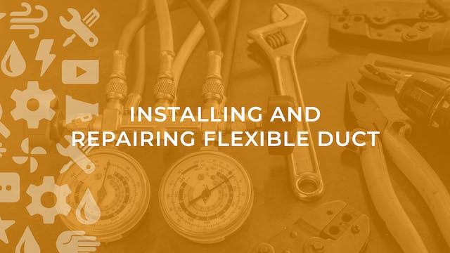 Installing and Repairing Flexible Duct