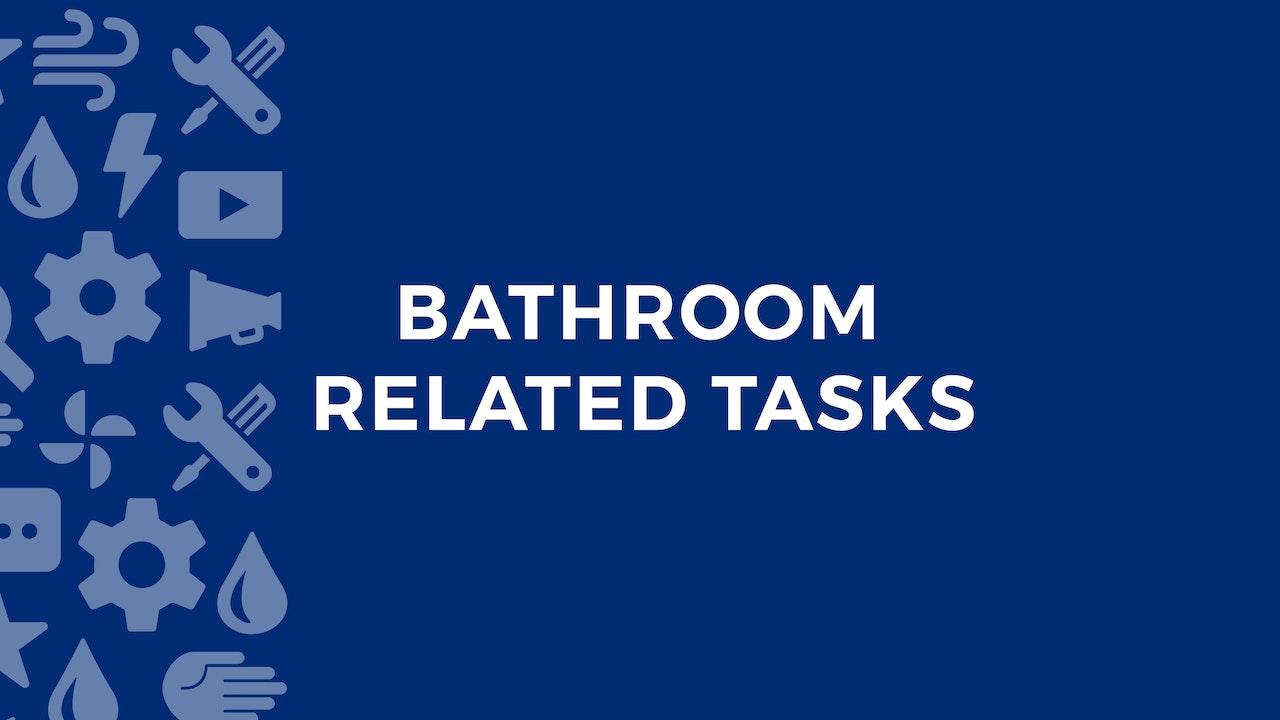 Bathroom Related Tasks