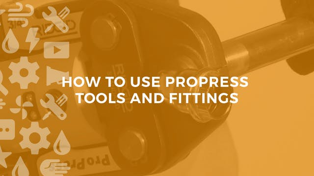 How to Use Pro Press Tools and Fittings