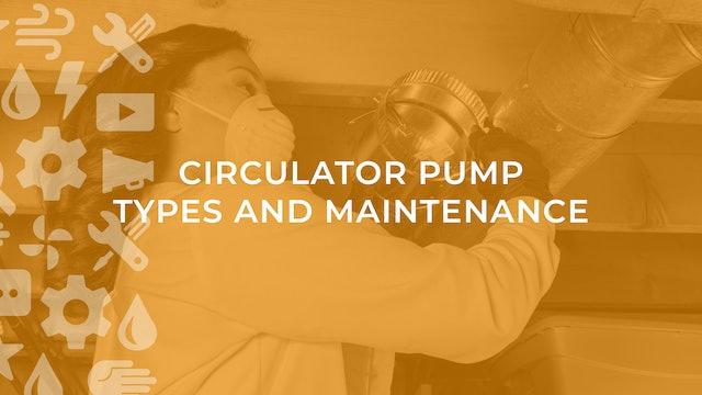 Circulator Pump Types and Maintenance