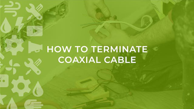 How to Terminate Coaxial Cable