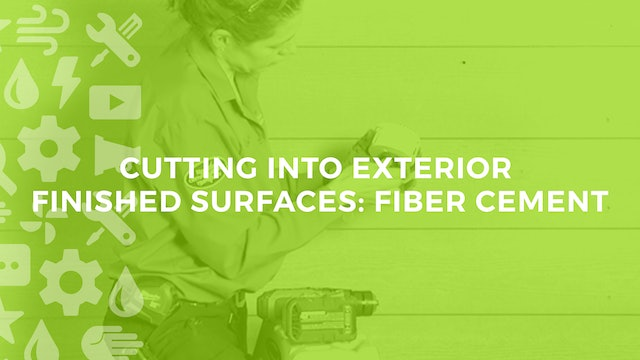 Cutting Into Exterior Finished Surfaces: Fiber Cement