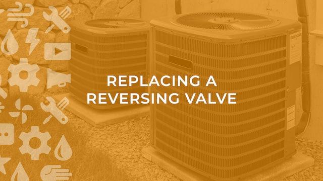 Replacing a Reversing Valve
